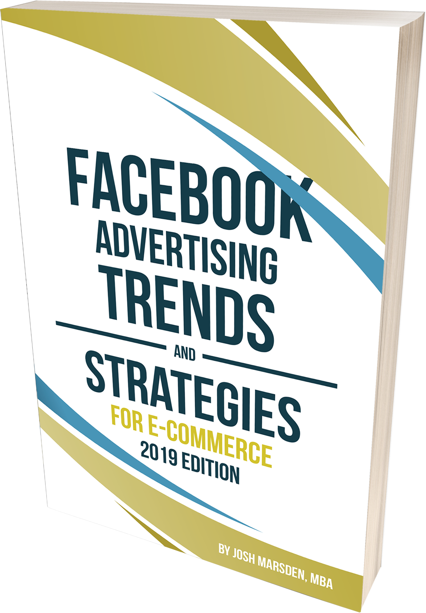 Facebook Advertising Trends and Strategies For E-Commerce 2019 Edition